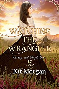 Watching the Wrangler (Cowboys and Angels, #42)