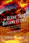 The Scene That Became Cities: What Burning Man Philosophy Can Teach Us about Building Better Communities