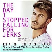 The Day I Stopped Falling for Jerks (The Jerk Duet, #1)