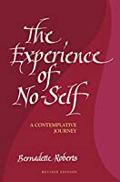 The Experience of No-Self: A Contemplative Journey