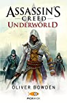 Assassin's Creed. Underworld by Oliver Bowden