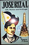 Jose Rizal: Life, Works and Writings Revised Millennium Edition