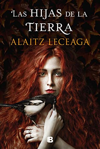 Las hijas de la tierra by Alaitz Leceaga