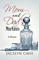 Mom and Dad's Martinis: A Memoir