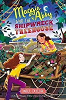 Maggie  Abby and the Shipwreck Treehouse