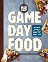 Mad Hungry: Game Day Food: Fan-Favorite Recipes for Winning Dips, Nachos, Chili, Wings, and Drinks (The Artisanal Kitchen)