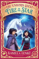 Fire In The Star (The Unicorn Quest, #3)