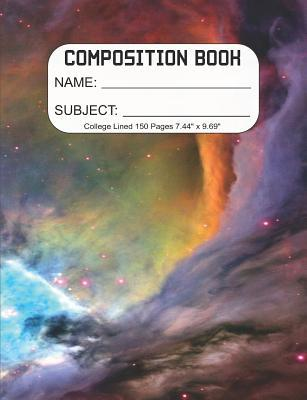 Composition Book: Composition/Exercise book, Notebook and Journal for All Ages, Paperback, College Lined 150 pages 7.44 x 9.69 - Nebula System Cover