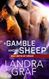 A Gamble Among Sheep (Bad Boys of Space, #2)