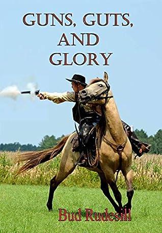 Guns, Guts, and Glory