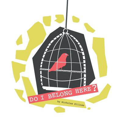 Do I Belong Here?: This is my home but I feel I don�t belong here! Nicholas Ellinas