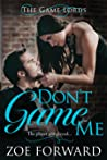 Don't Game Me (The Game Lords #2)