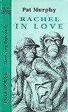 Rachel in Love by Pat Murphy