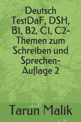 Deutsch TestDaF, DSH, B1, B2, C1, C2- Themen zum Schreiben und Sprechen- Auflage 2