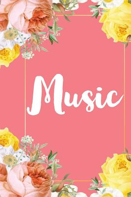 Music: A Pretty Flower One Subject Composition Notebook for Students, Teacher, TAs. The Cute Way To Take Notes and Get Organized