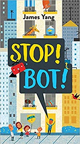 Stop! Bot! by James Yang