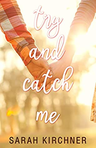 Try and Catch Me: A Young Adult Fiction