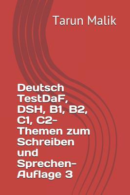 Deutsch TestDaF, DSH, B1, B2, C1, C2- Themen zum Schreiben und Sprechen- Auflage 3