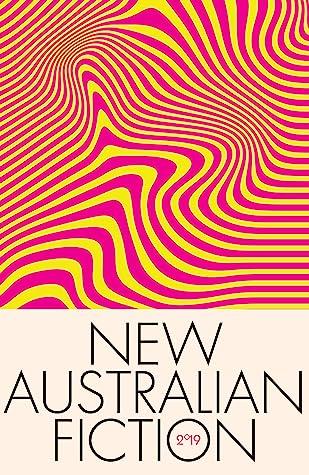 New Australian Fiction 2019 by Rebecca Starford