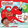 Clifford the Big Red Dog: It's Pool Time (Clifford)