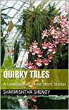 Quirky Tales - A Collection of Three Short Stories