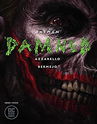 Batman: Damned, Book Three (DC Black Label: Batman Damned, #3)