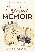 Creative Memoir: Rewrite Your Life
