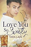 Love You So Sweetly  (Love You So Stories, #4)
