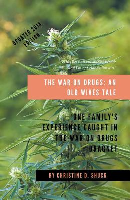 The War on Drugs: An Old Wives Tale