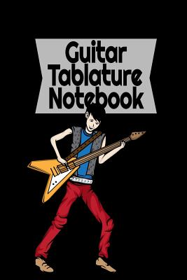 Blank Guitar Tab Notebook: Guitar Tablature Notebook for Guitarist, Guitar Player, Bassist, Acoustic Guitar and Electric Guitar, Medium Blank Guitar Tabs, 120 pages