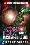 Of Crimson Indigo: Tales of the Master-Builders