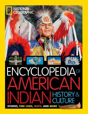 Encyclopedia of American Indian History and Culture: Stories, Timelines, Maps, and More