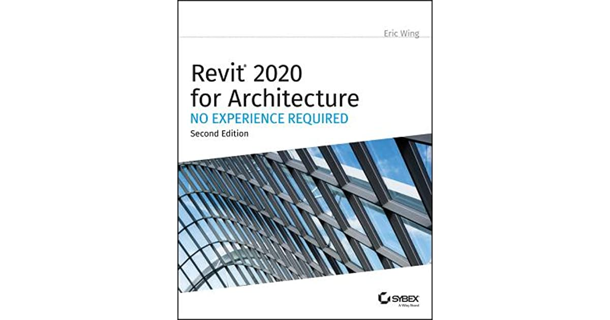 Autodesk Revit 2020 for Architecture: No Experience Required