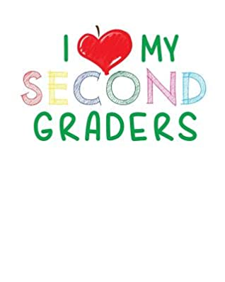 I Love My Second Graders Lesson Planner For 2nd Grade Teachers Academic School Year 2019 2020 By Teaching Academic Supplies