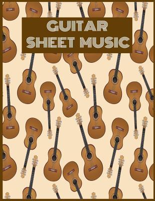 Guitar Sheet Music: Blank Guitar Tablature Notebook For Composing Guitar Music