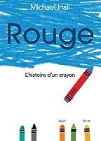 Rouge: L'Histoire d'Un Crayon