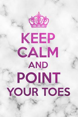 Keep calm and point your toes: Ballet