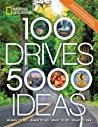 100 Drives, 5,000 Ideas: Where to Go, When to Go, What to Do, What to See