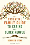 The Essential Family Guide to Caring for Older People