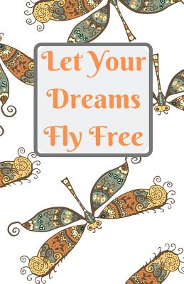 Let Your Dreams Fly Free lined journal