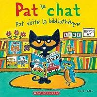 Pat Le Chat: Pat Visite La Biblioth Que