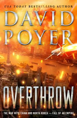 Overthrow: The War with China and North Korea--Fall of an Empire (Dan Lenson, #19)