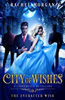 The Everafter Wish (City of Wishes #6)
