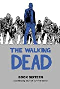 The Walking Dead Book Sixteen