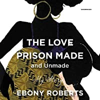 The Love Prison Made (and Unmade): My Story