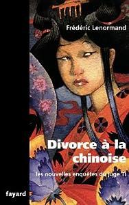 Divorce à la chinoise (Les Nouvelles Enquêtes du juge Ti, #17)
