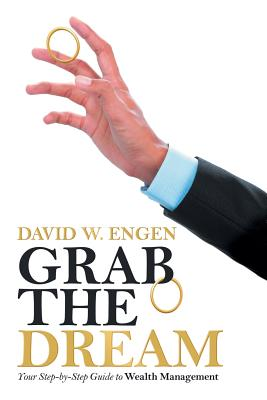 Grab the Dream: Your Step-By-Step Guide to Wealth Management
