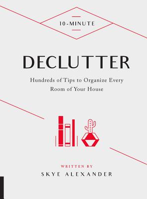 10-Minute Declutter by Skye Alexander