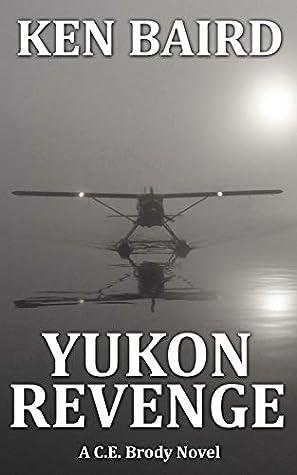 YUKON REVENGE: A C.E. Brody Novel