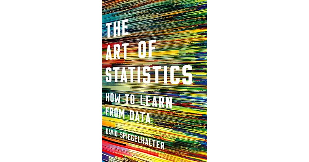 The Art of Statistics: How to Learn from Data by David Spiegelhalter
